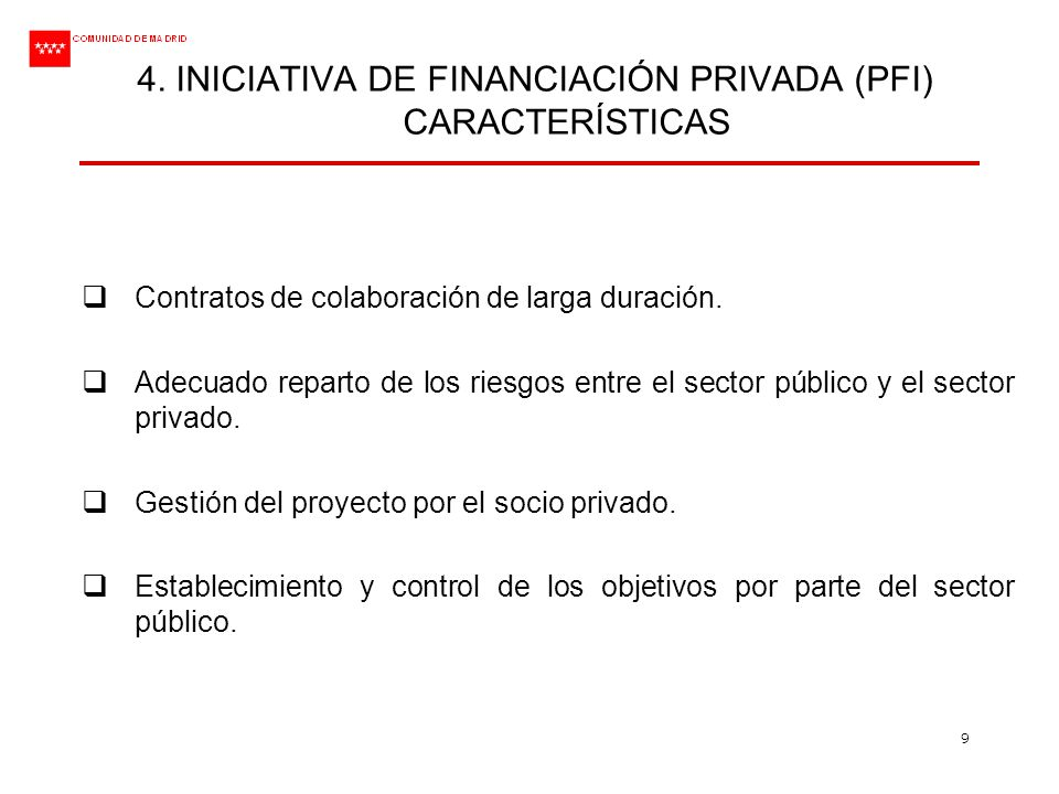 4. INICIATIVA DE FINANCIACIÓN PRIVADA (PFI) CARACTERÍSTICAS
