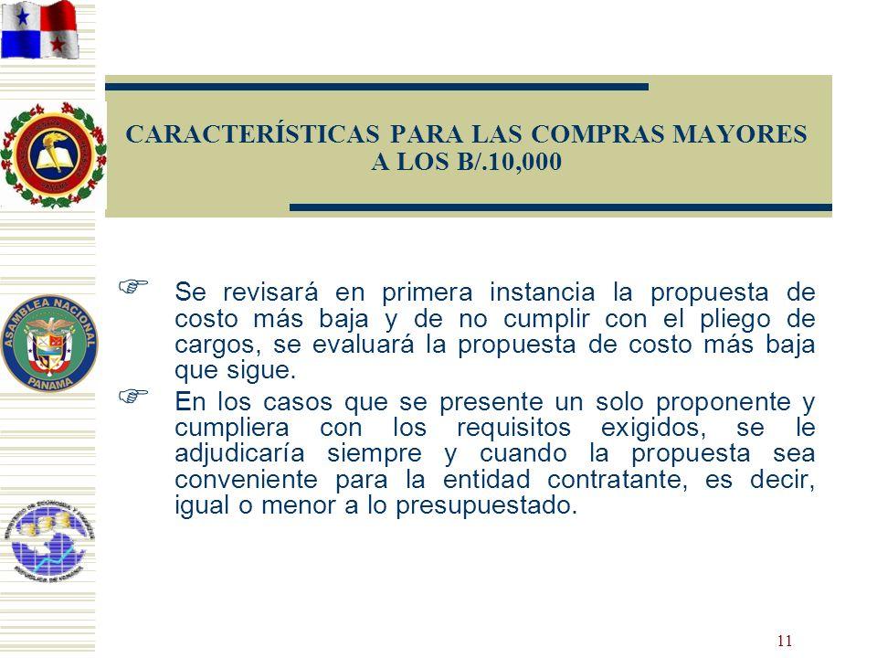 CARACTERÍSTICAS PARA LAS COMPRAS MAYORES A LOS B/.10,000
