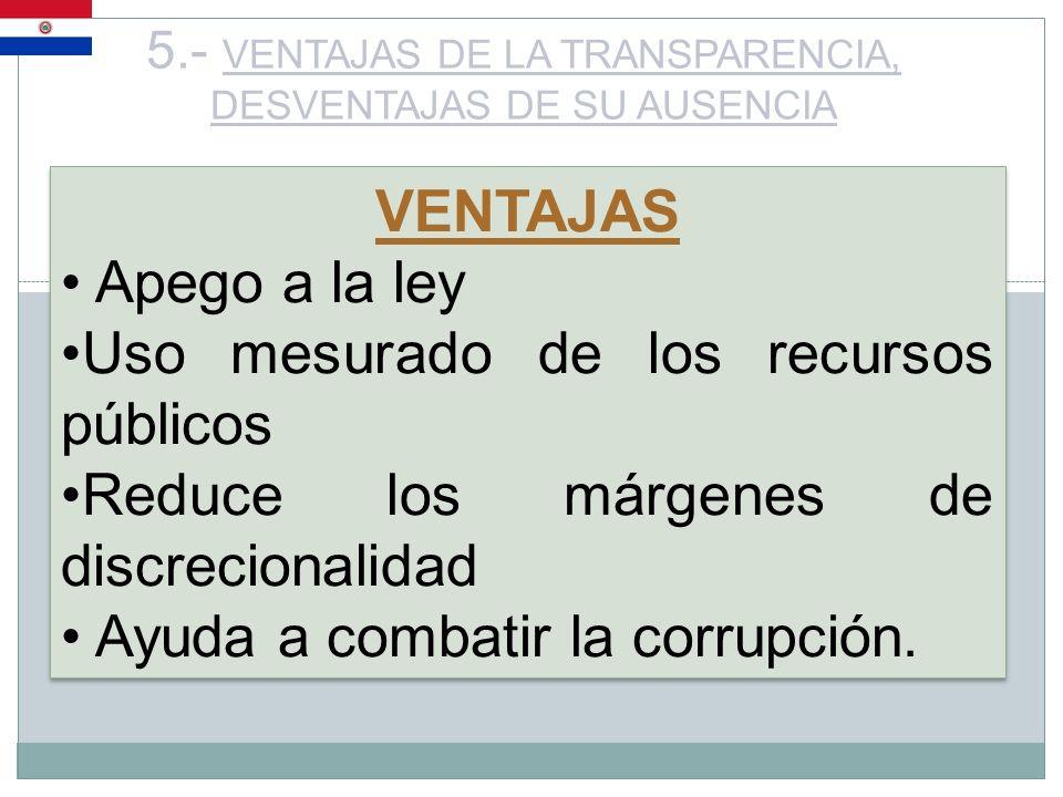5.- VENTAJAS DE LA TRANSPARENCIA, DESVENTAJAS DE SU AUSENCIA