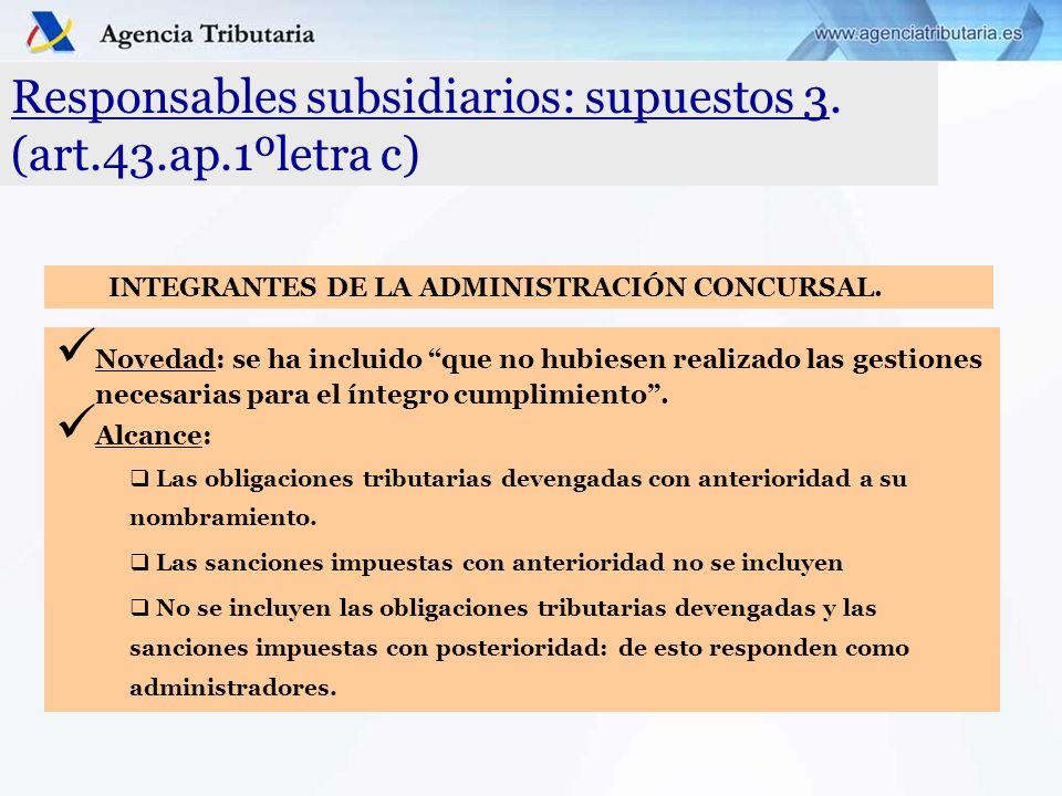 Responsables subsidiarios: supuestos 3. (art.43.ap.1ºletra c)