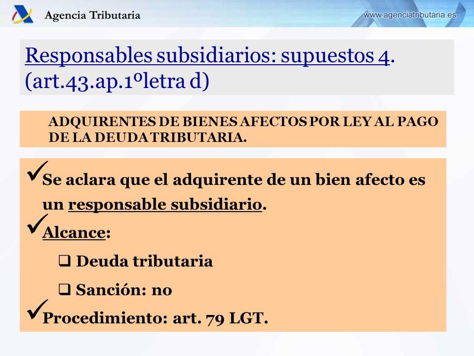 Responsables subsidiarios: supuestos 4. (art.43.ap.1ºletra d)