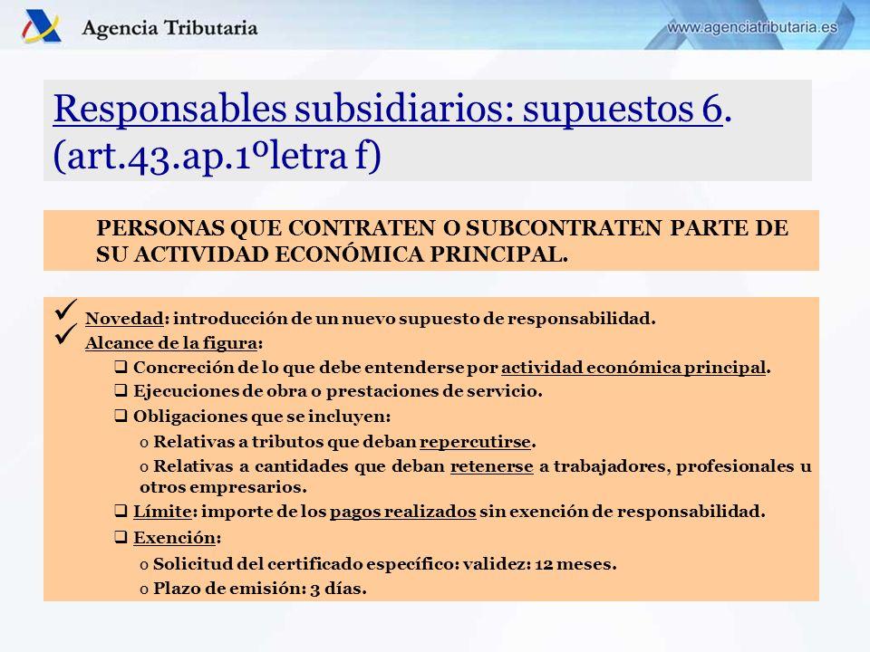Responsables subsidiarios: supuestos 6. (art.43.ap.1ºletra f)