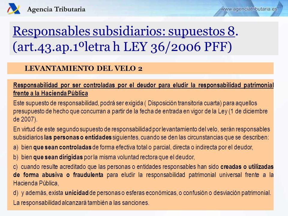 Responsables subsidiarios: supuestos 8. (art. 43. ap