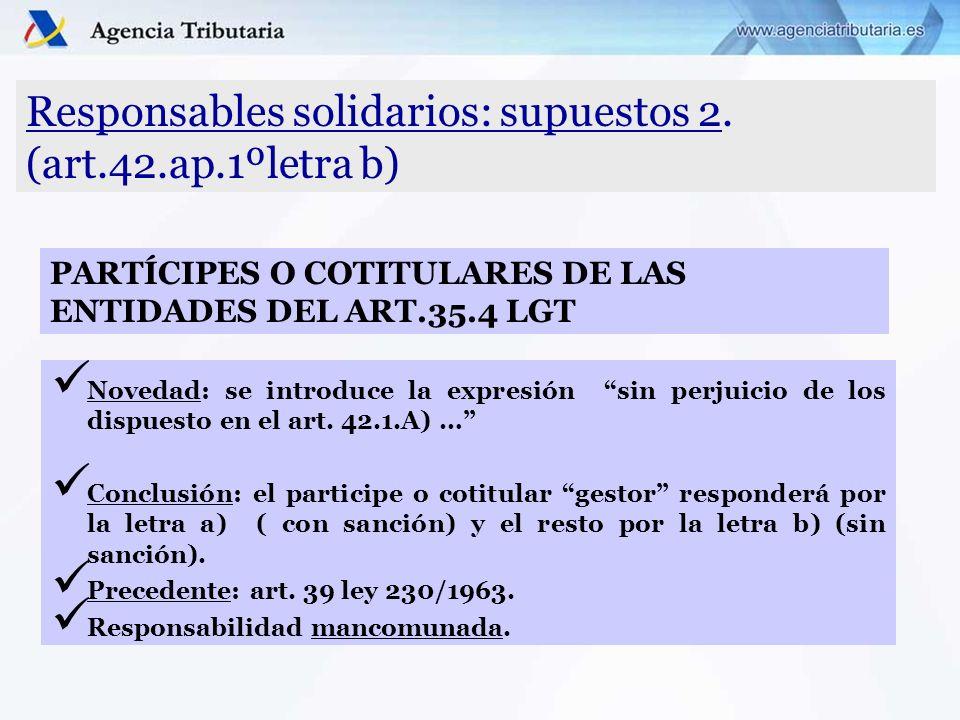 Responsables solidarios: supuestos 2. (art.42.ap.1ºletra b)