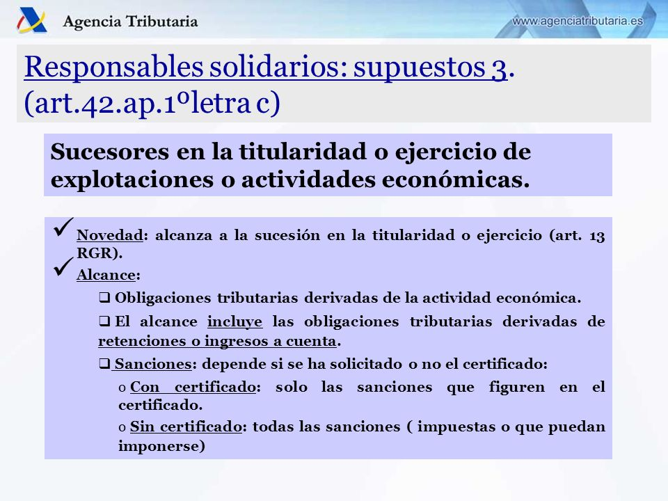 Responsables solidarios: supuestos 3. (art.42.ap.1ºletra c)