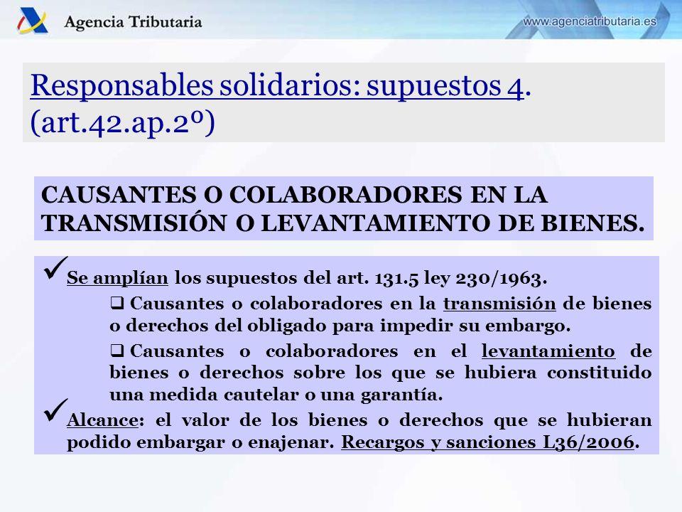 Responsables solidarios: supuestos 4. (art.42.ap.2º)
