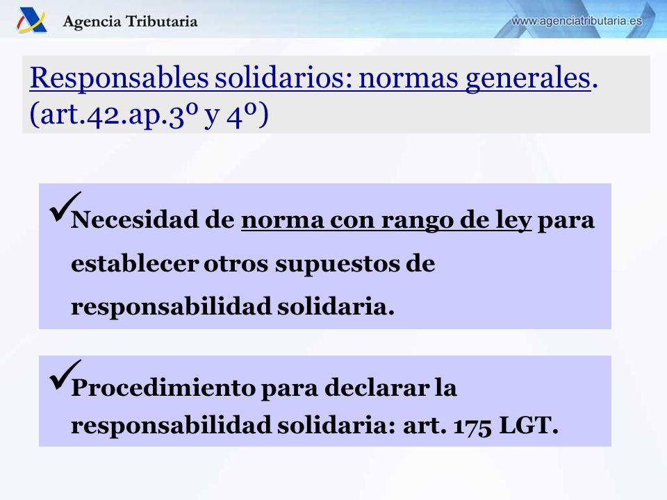 Responsables solidarios: normas generales. (art.42.ap.3º y 4º)