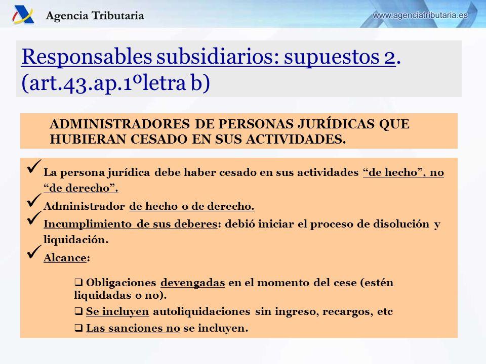 Responsables subsidiarios: supuestos 2. (art.43.ap.1ºletra b)