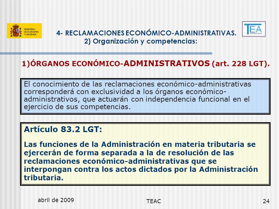 1)ÓRGANOS ECONÓMICO-ADMINISTRATIVOS (art. 228 LGT).
