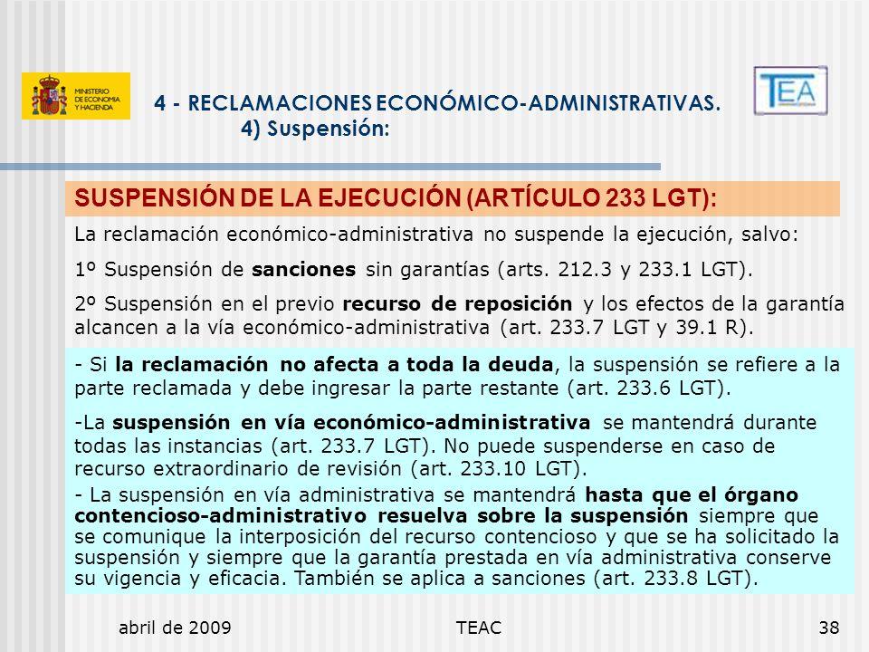 SUSPENSIÓN DE LA EJECUCIÓN (ARTÍCULO 233 LGT):