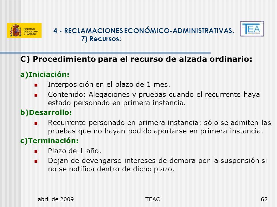 4 - RECLAMACIONES ECONÓMICO-ADMINISTRATIVAS. 7) Recursos: