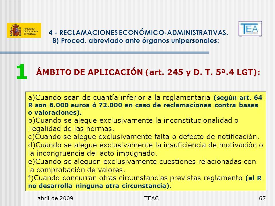 1 ÁMBITO DE APLICACIÓN (art. 245 y D. T. 5ª.4 LGT):