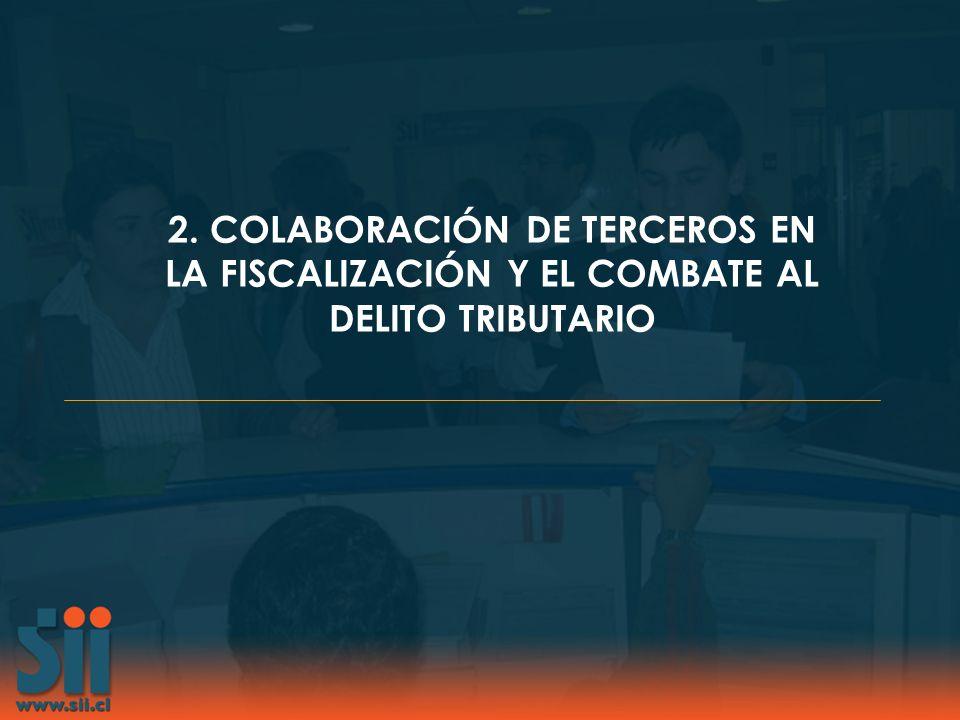 2. COLABORACIÓN DE TERCEROS EN LA FISCALIZACIÓN Y EL COMBATE AL