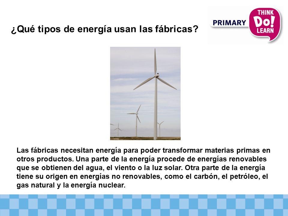 ¿Qué tipos de energía usan las fábricas