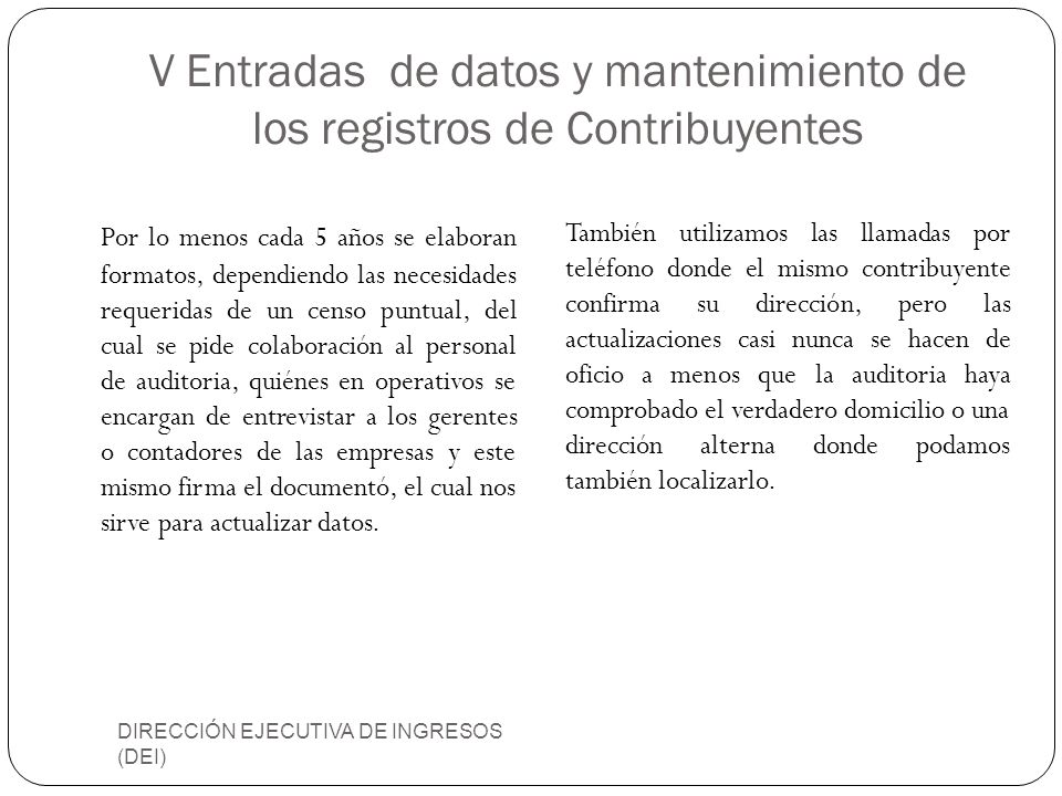 V Entradas de datos y mantenimiento de los registros de Contribuyentes