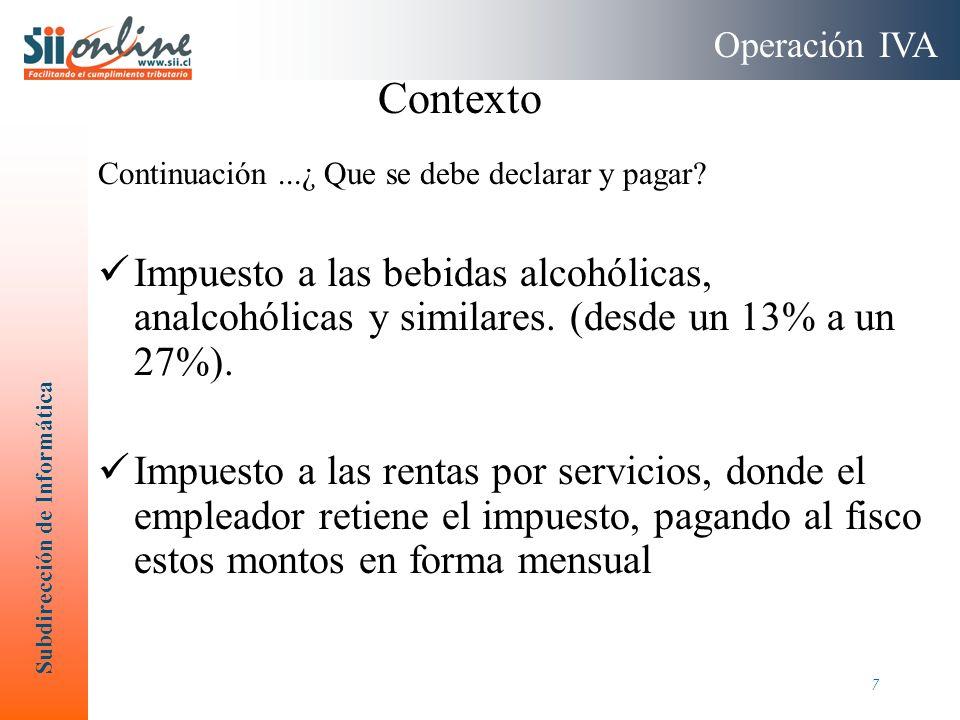 Operación IVA Contexto. Continuación ...¿ Que se debe declarar y pagar