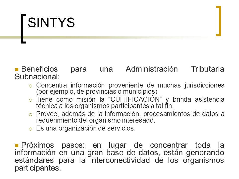 SINTYS Beneficios para una Administración Tributaria Subnacional: