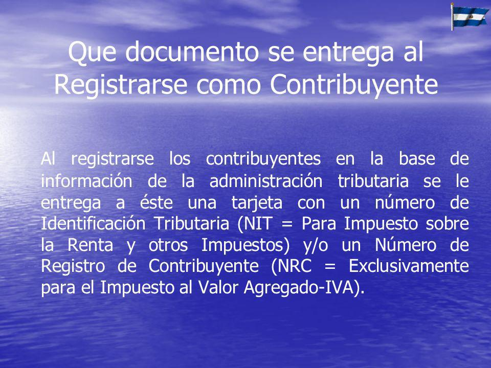 Que documento se entrega al Registrarse como Contribuyente