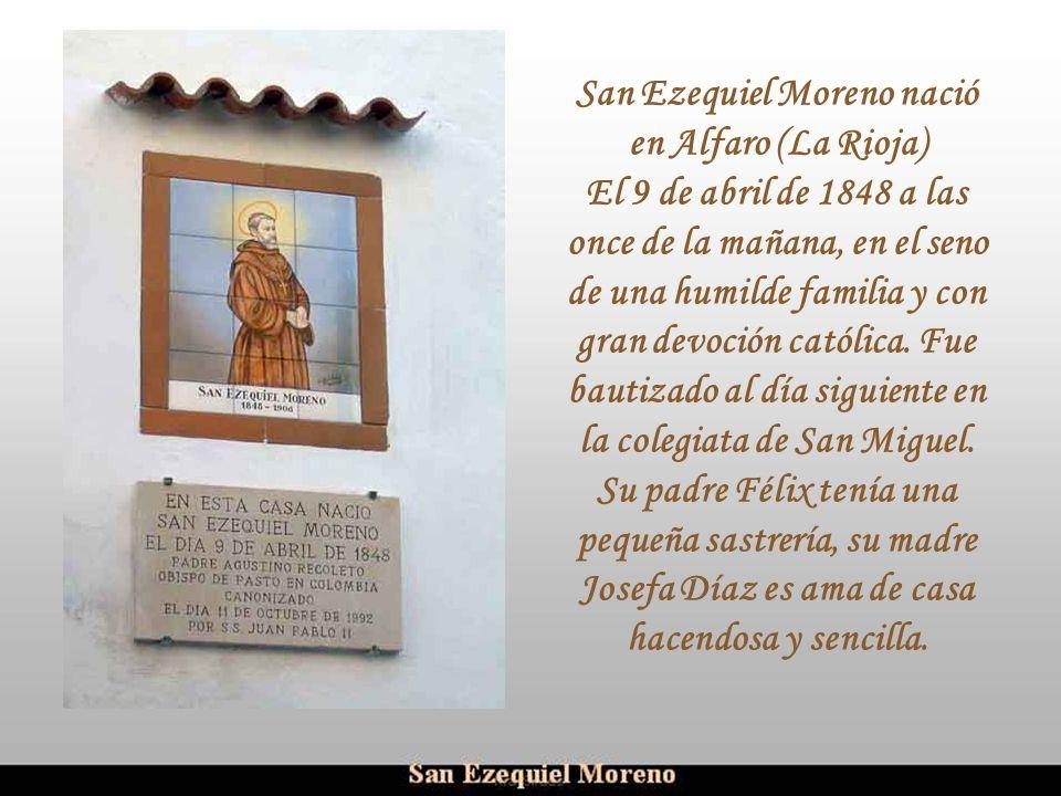 San Ezequiel Moreno nació en Alfaro (La Rioja)