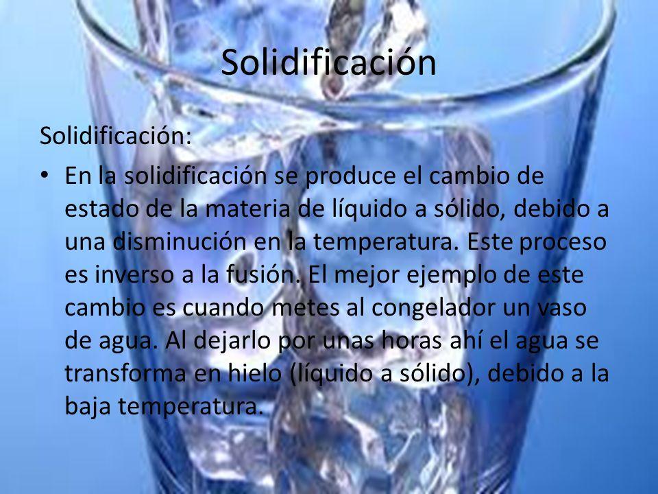 Solidificación Solidificación: