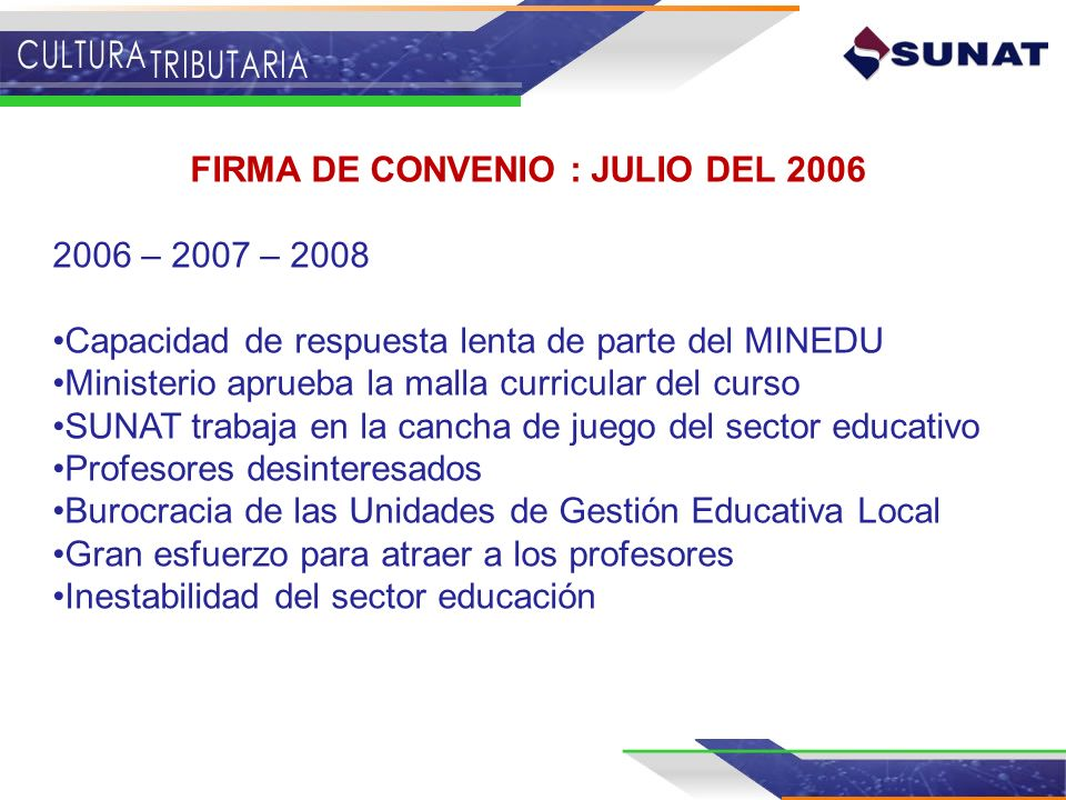 FIRMA DE CONVENIO : JULIO DEL 2006