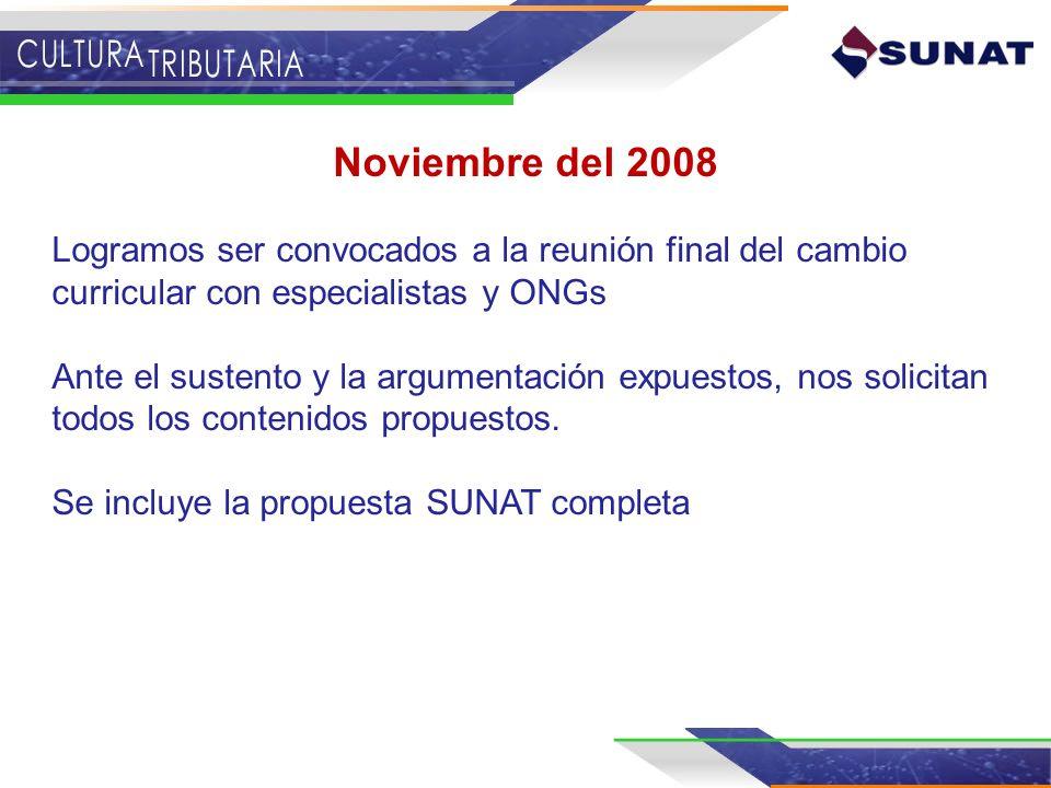 Noviembre del 2008Logramos ser convocados a la reunión final del cambio curricular con especialistas y ONGs.