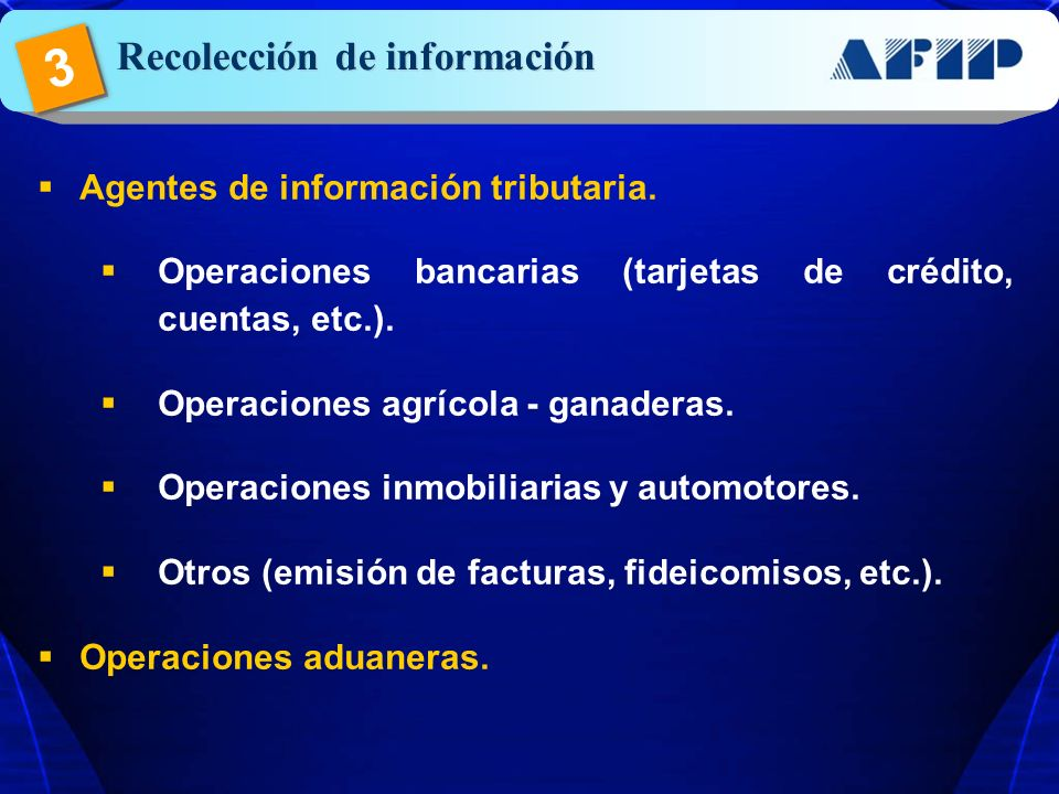3 Recolección de información Agentes de información tributaria.