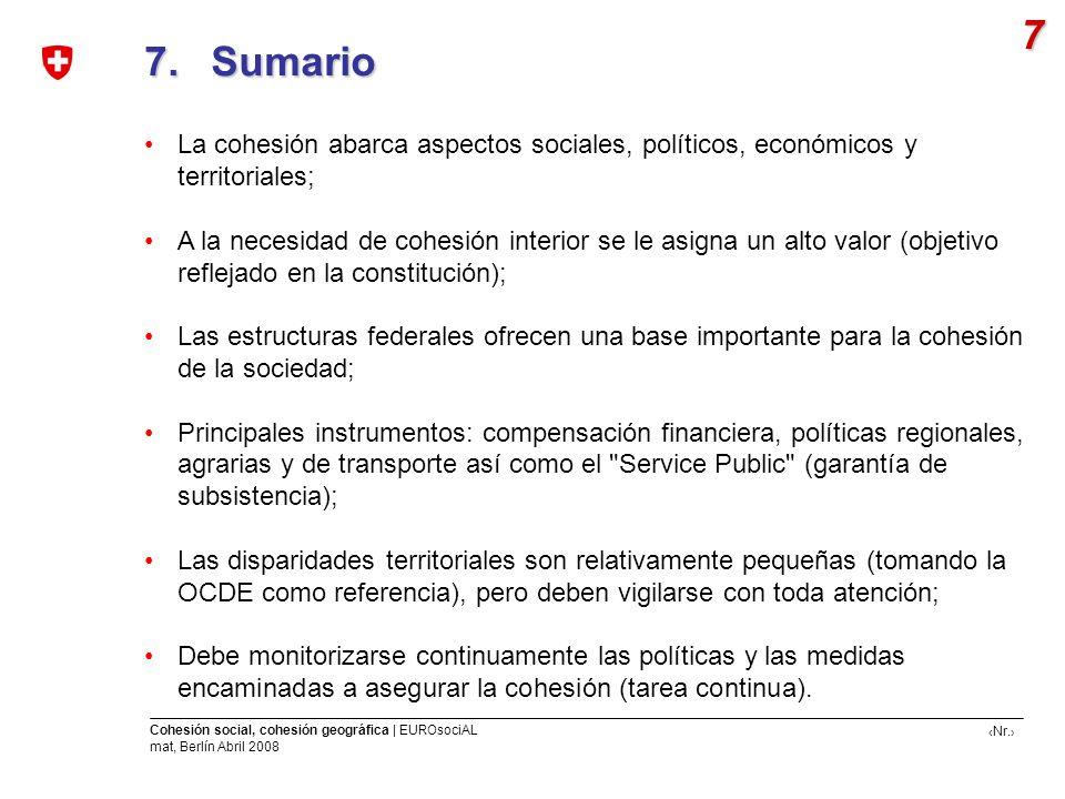 7 7. Sumario. La cohesión abarca aspectos sociales, políticos, económicos y territoriales;