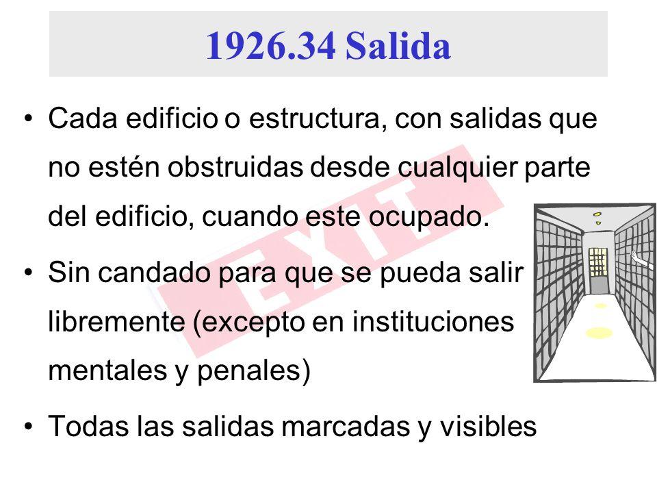 1926.34 Salida Cada edificio o estructura, con salidas que no estén obstruidas desde cualquier parte del edificio, cuando este ocupado.