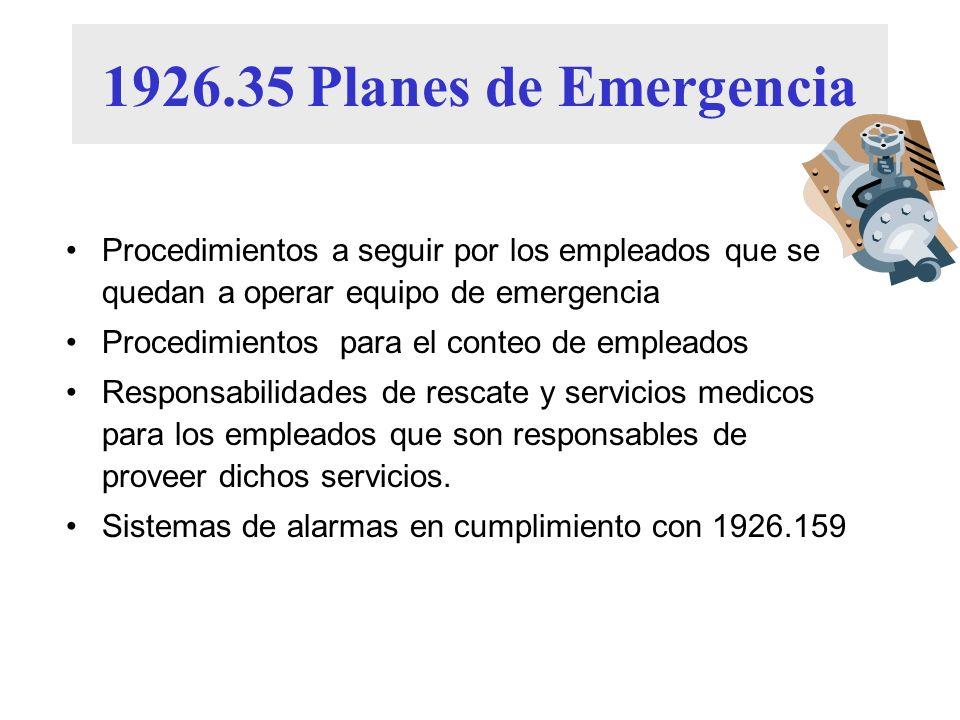 1926.35 Planes de Emergencia Procedimientos a seguir por los empleados que se quedan a operar equipo de emergencia.