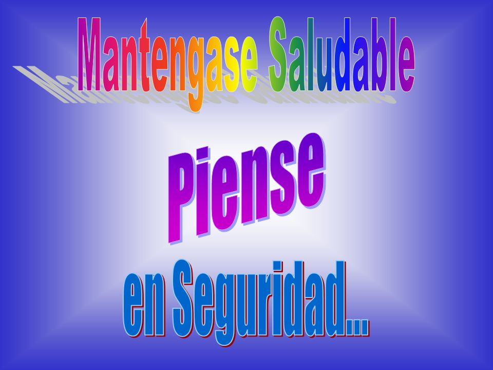 Mantengase Saludable Piense en Seguridad...