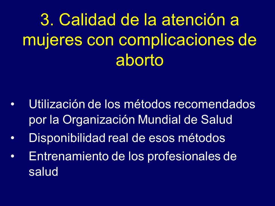 3. Calidad de la atención a mujeres con complicaciones de aborto