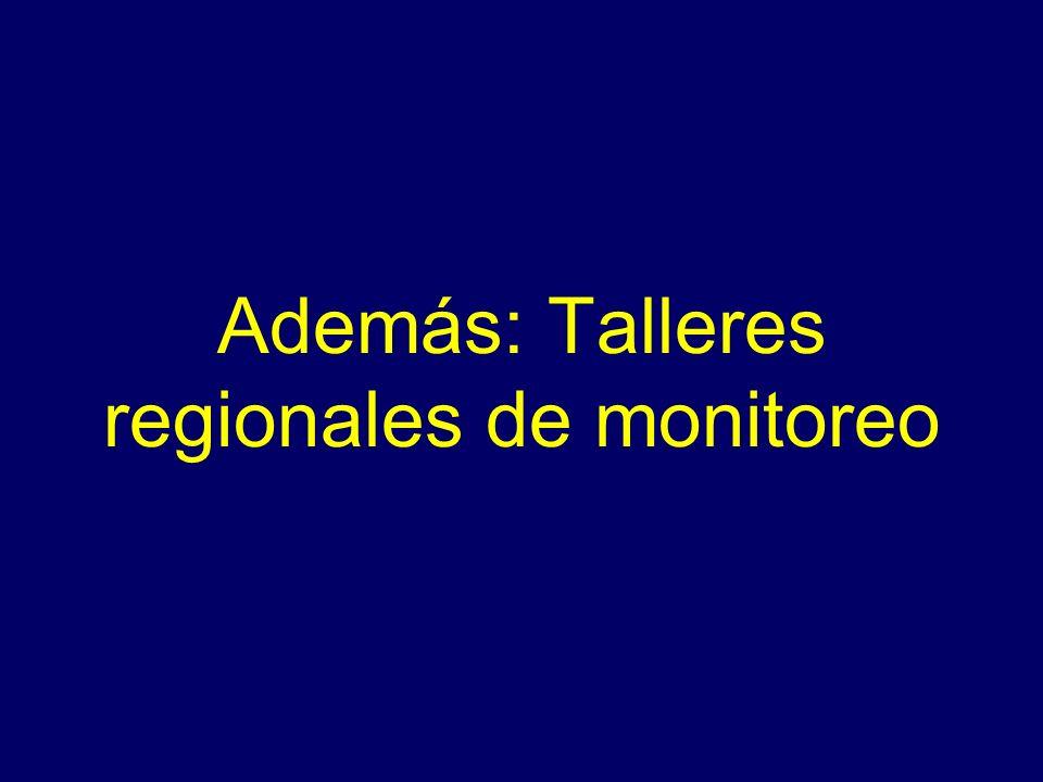 Además: Talleres regionales de monitoreo
