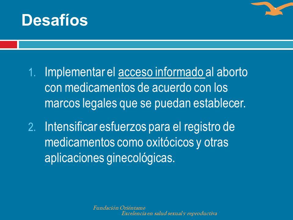 DesafíosImplementar el acceso informado al aborto con medicamentos de acuerdo con los marcos legales que se puedan establecer.