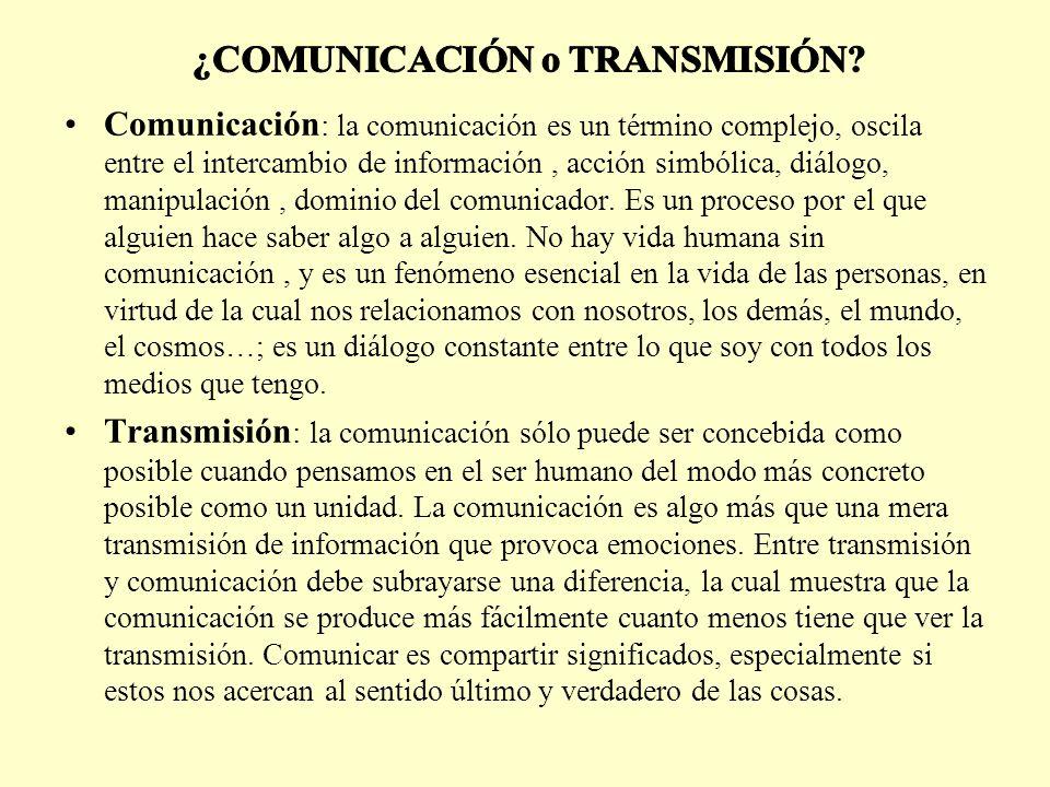 ¿COMUNICACIÓN o TRANSMISIÓN