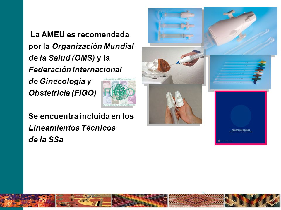 La AMEU es recomendadapor la Organización Mundial. de la Salud (OMS) y la. Federación Internacional.
