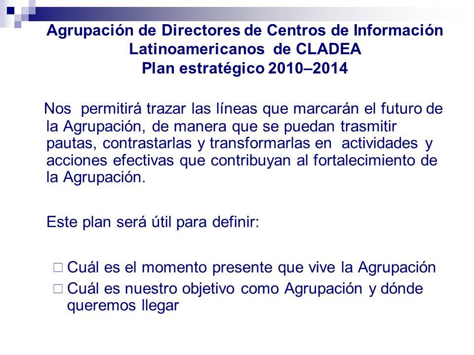 Agrupación de Directores de Centros de Información Latinoamericanos de CLADEA Plan estratégico 2010–2014