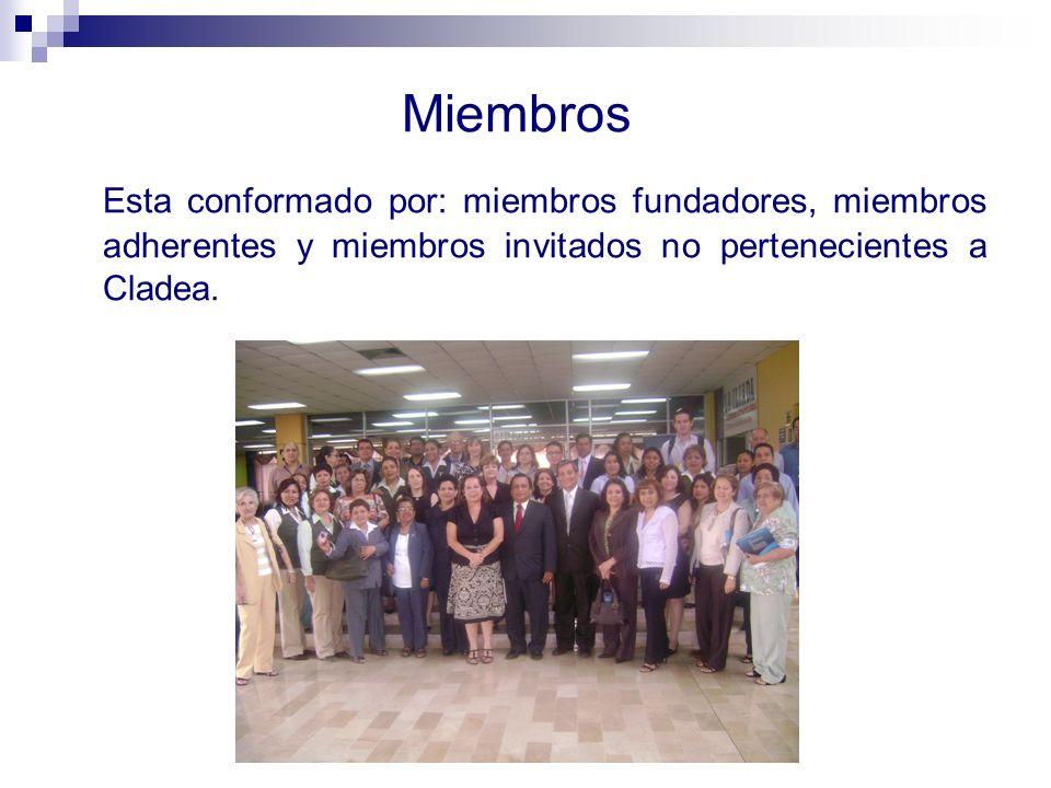 Miembros Esta conformado por: miembros fundadores, miembros adherentes y miembros invitados no pertenecientes a Cladea.