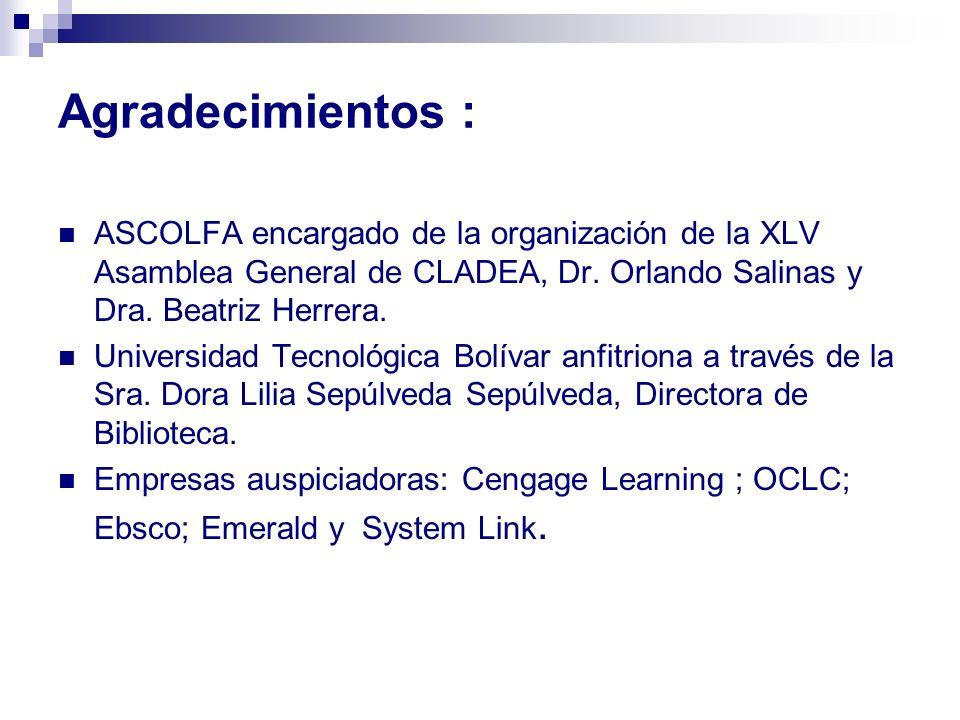 Agradecimientos :ASCOLFA encargado de la organización de la XLV Asamblea General de CLADEA, Dr. Orlando Salinas y Dra. Beatriz Herrera.