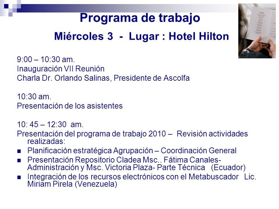 Programa de trabajo Miércoles 3 - Lugar : Hotel Hilton
