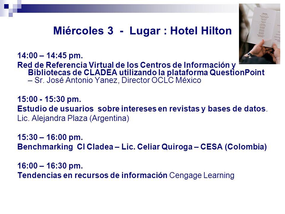 Miércoles 3 - Lugar : Hotel Hilton
