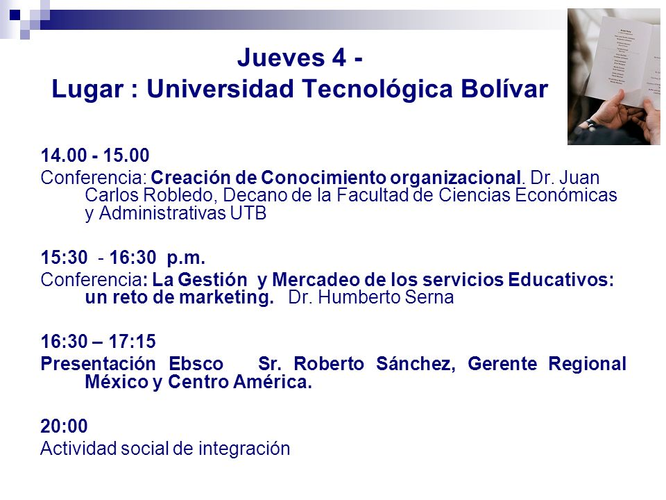 Jueves 4 - Lugar : Universidad Tecnológica Bolívar
