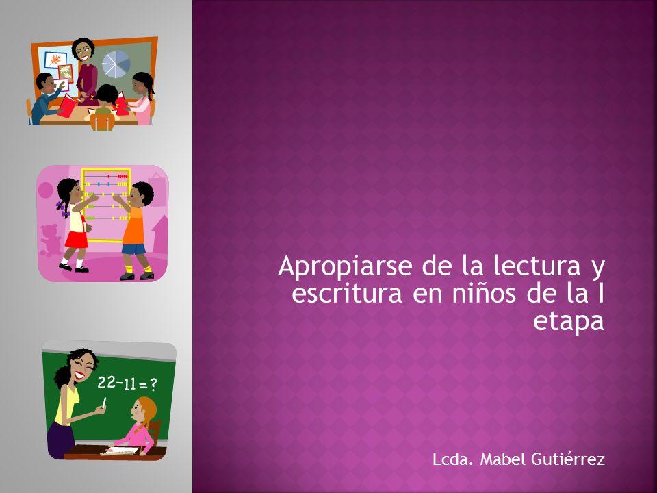 Apropiarse de la lectura y escritura en niños de la I etapa
