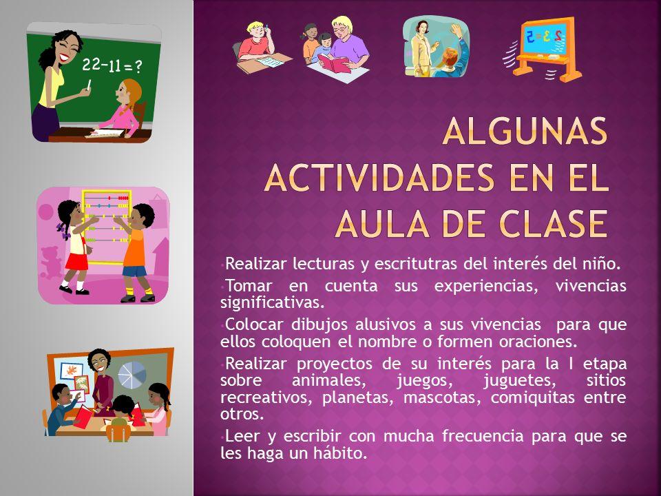 ALGUNAS ACTIVIDADES EN EL AULA DE CLASE