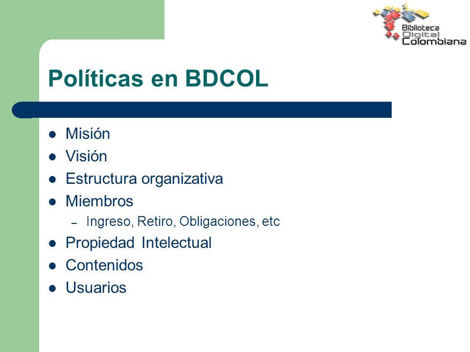 Políticas en BDCOL Misión Visión Estructura organizativa Miembros