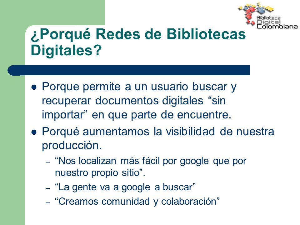 ¿Porqué Redes de Bibliotecas Digitales