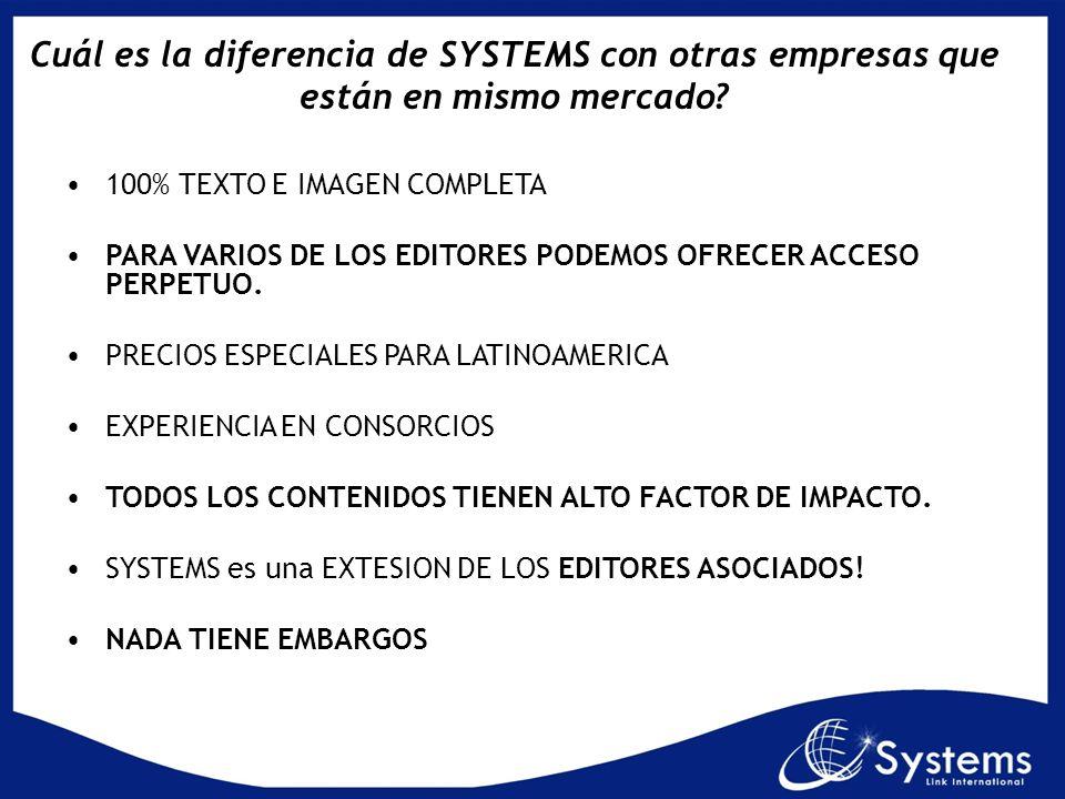 Cuál es la diferencia de SYSTEMS con otras empresas que están en mismo mercado