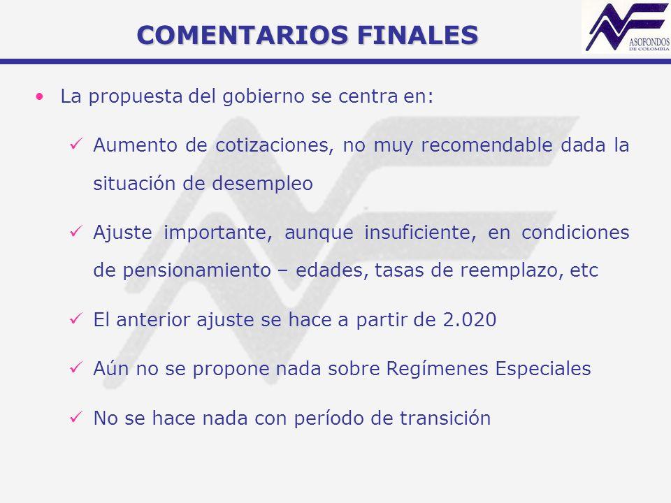 COMENTARIOS FINALES La propuesta del gobierno se centra en: