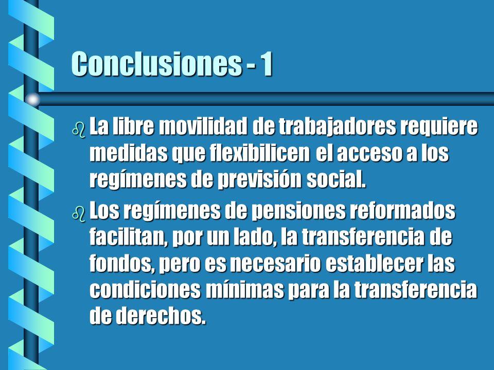 Conclusiones - 1 La libre movilidad de trabajadores requiere medidas que flexibilicen el acceso a los regímenes de previsión social.