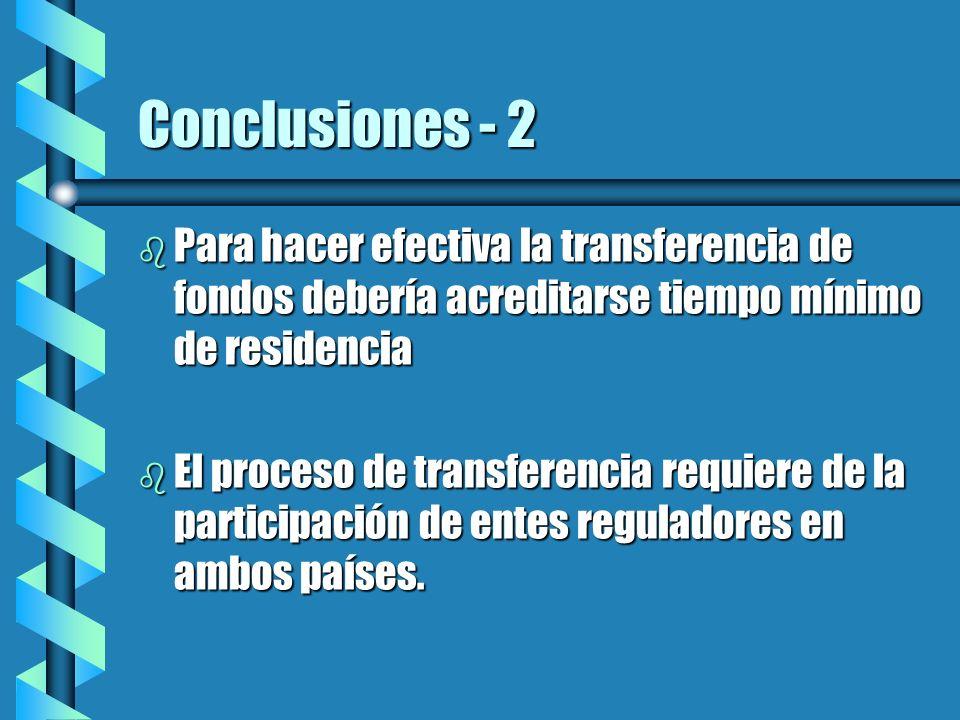 Conclusiones - 2 Para hacer efectiva la transferencia de fondos debería acreditarse tiempo mínimo de residencia.